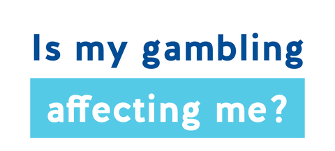 Is my gambling affecting me?