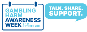 Gambling Harm Awareness Week 8–14 October 2018. Talk. Share. Support
